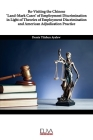 Re-Visiting the Chinese 'Land-Mark Cases' of Employment Discrimination in Light of Theories of Employment Discrimination and American Adjudication Pra Cover Image