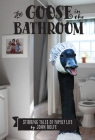 The Goose in the Bathroom: Stirring Tales of Family Life Cover Image