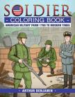 Soldier Coloring Book: American Military from 1780 to Modern Times Cover Image