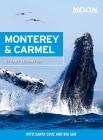 Moon Monterey & Carmel: With Santa Cruz & Big Sur (Travel Guide) Cover Image
