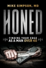 Honed: Finding Your Edge as a Man Over 40 Cover Image