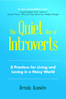 The Quiet Rise of Introverts: 8 Practices for Living and Loving in a Noisy World (Strengthen Your Relationships) Cover Image