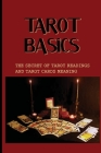 Tarot Basics: The Secret Of Tarot Readings And Tarot Cards Meaning: Secrets To Being A Fabulous Tarot Reader Cover Image