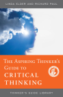 The Aspiring Thinker's Guide to Critical Thinking (Thinker's Guide Library) Cover Image