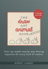 The Draw Any Animal Book: Over 150 Simple Step-by-Step Drawing Sequences for Every Kind of Creature Cover Image