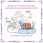 Miranda The Mermaid and The Magic Something: Story and Coloring Book For Kids: Story and Coloring Book Cover Image