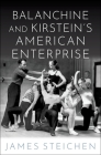 Balanchine and Kirstein's American Enterprise Cover Image
