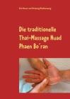 Die traditionelle Thai-Massage Nuad Phaen Bo´ran: Lockern Sie Blockaden im Köper und lassen die Energie fließen Cover Image