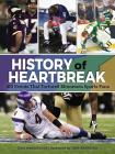 History of Heartbreak: 100 Events That Tortured Minnesota Sports Fans Cover Image