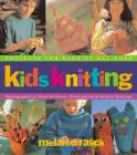 Kids Knitting: Projects for Kids of all Ages Cover Image
