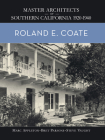 Roland E. Coate: Master Architects of Southern California 1920-1940 Cover Image