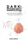 Dark Psychology And Manipulation 2021: Learn how to read people and know what they are thinking about you with speedreading, manipulation techniques a Cover Image