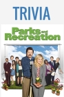 Parks And Recreation Trivia: Trivia Quiz Game Book Cover Image