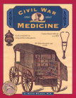 Civil War Medicine (Illustrated Living History) Cover Image