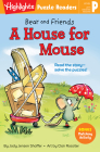 Bear and Friends: A House for Mouse (Highlights Puzzle Readers) Cover Image