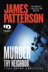 Murder Thy Neighbor (ID True Crime #4) Cover Image