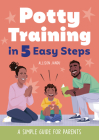 Potty Training in 5 Easy Steps: A Simple Guide for Parents Cover Image