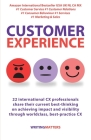 Customer Experience: 22 international CX professionals share their current strategies for achieving impact and visibility using best practi Cover Image