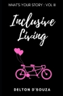 What's Your Story?: Volume III - Inclusive Living Cover Image