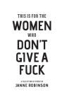 This Is For The Women Who Don't Give A Fuck Cover Image