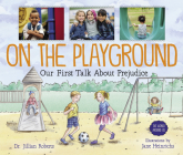 On the Playground: Our First Talk about Prejudice (World Around Us) Cover Image