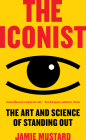 The Iconist: The Art and Science of Standing Out Cover Image