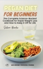 Pegan Diet for Beginners: The Complete Science-Backed Cookbook for Rapid Weight Loss and How to Keep it Off for Life Cover Image
