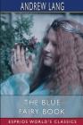The Blue Fairy Book (Esprios Classics) Cover Image