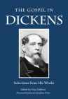 The Gospel in Dickens: Selections from His Works (Gospel in Great Writers) Cover Image
