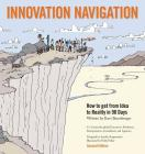Innovation Navigation: How To Get From Idea To Reality In 90 Days Cover Image