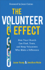The Volunteer Effect: How Your Church Can Find, Train, and Keep Volunteers Who Make a Difference Cover Image