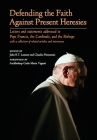 Defending the Faith Against Present Heresies: Letters and Statements Addressed to Pope Francis, the Cardinals, and the Bishops with a collection of re Cover Image