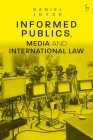 Informed Publics, Media and International Law Cover Image