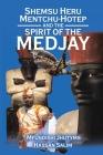 Shemsu Heru Mentchu-Hotep and the Spirit of the Medjay Book 2 Cover Image