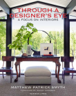 Through a Designer's Eye: A Focus on Interiors Cover Image