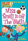 Miss Small Is Off the Wall! (My Weird School #5) Cover Image
