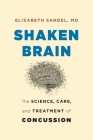 Shaken Brain: The Science, Care, and Treatment of Concussion Cover Image