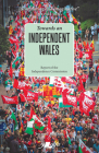 Towards an Independent Wales - Second Edition Cover Image