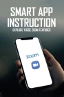 Smart App Instruction: Explore These Zoom Features: Zoom Introduced New Feature Cover Image