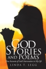 God Stories and Poems: True Accounts of God's Intervention in My Life Cover Image