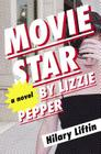 Movie Star by Lizzie Pepper Cover Image