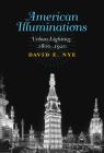 American Illuminations: Urban Lighting, 1800-1920 Cover Image