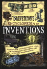 Breverton's Encyclopedia of Inventions: A Compendium of Technological Leaps, Groundbreaking Discoveries, and Scientific Breakthroughs Cover Image