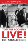 You Are Looking Live!: How the NFL Today Revolutionized Sports Broadcasting Cover Image