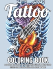 Tattoo Coloring Book: A Coloring Book For Adult Relaxation With Beautiful Modern Tattoo Designs Such As Sugar Skulls, Guns, Roses and More! Cover Image