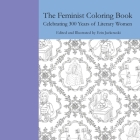 The Feminist Coloring Book: Celebrating 300 Years of Literary Women Cover Image