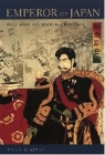 Emperor of Japan: Meiji and His World, 1852-1912 Cover Image