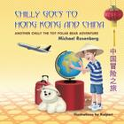 Chilly Goes to Hong Kong and China: Another Chilly the Toy Polar Bear Adventure Cover Image