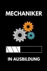 Mechaniker in Ausbildung: A5 Notizbuch KARIERT Geschenk zur Ausbildung - für Sohn Tochter Neffe Nichte Freund Freundin - für Auszubildende Azubi Cover Image