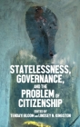 Statelessness, Governance, and the Problem of Citizenship Cover Image